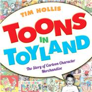 Toons in Toyland by Hollis, Tim, 9781628461992