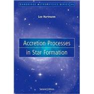 Accretion Processes in Star Formation by Lee Hartmann, 9780521531993