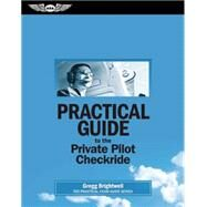Practical Guide to the Private Pilot Checkride (eBundle edition) by Brightwell,  Gregg, 9781619541993