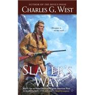 Slater's Way by West, Charles G., 9780451471994