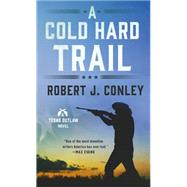 A Cold Hard Trail by Conley, Robert J., 9781250091994