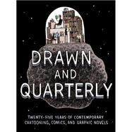 Drawn & Quarterly Twenty-five Years of Contemporary Cartooning, Comics, and Graphic Novels by Devlin, Tom, 9781770461994