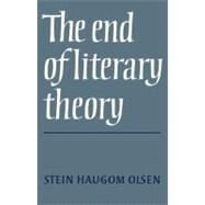 The End of Literary Theory by Stein Haugrom Olsen, 9780521061995