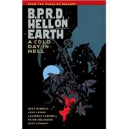 Bprd: Hell on Earth 7: A Cold Day in Hell by Snejbjerg, Peter; Campbell, Laurence; Allie, Scott; Mignola, Mike; Arcudi, John, 9781616551995
