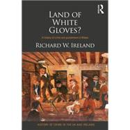 Land of White Gloves?: A history of crime and punishment in Wales by Ireland; Richard, 9780415501996