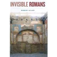 Invisible Romans by Knapp, Robert, 9780674061996
