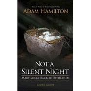 Not a Silent Night: Mary Looks Back to Bethlehem by Hamilton, Adam, 9781426771996