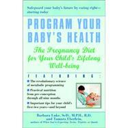 Program Your Baby's Health by LUKE, BARBARAEBERLEIN, TAMARA, 9780345441997
