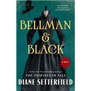 Bellman & Black A Novel by Setterfield, Diane, 9781476711997