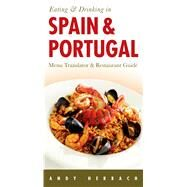 Eating & Drinking in Spain & Portugal by Herbach, Andy, 9781593601997