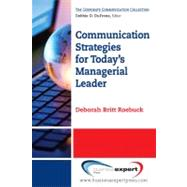 Communication Strategies for Today's Managerial Leader by Roebuck, Deborah Britt, 9781606491997