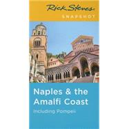 Rick Steves Snapshot Naples & the Amalfi Coast Including Pompeii by Steves, Rick, 9781631211997