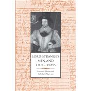 Lord Strange's Men and Their Plays by Manley, Lawrence; Maclean, Sally-Beth, 9780300191998