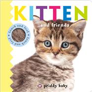 Kitten and Friends Touch and Feel by Priddy, Roger, 9780312521998