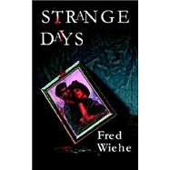 Strange Days by Wiehe, Fred, 9780976091998