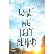 What We Left Behind by Talley, Robin, 9780373211999