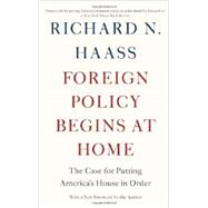 Foreign Policy Begins at Home by Haass, Richard N., 9780465071999