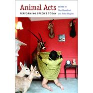 Animal Acts: Performing Species Today