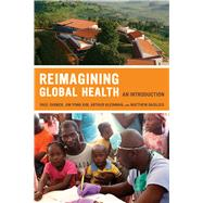 Reimagining Global Health: An Introduction by Farmer, Paul, 9780520271999