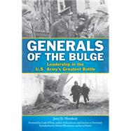 Generals of the Bulge: Leadership in the U.s. Army's Greatest Battle by Morelock, Jerry; D'este, Carlos, 9780811711999