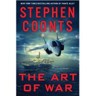 The Art of War: A Novel by Coonts, Stephen, 9781250041999