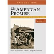 The American Promise, Value Edition, Volume 1 A History of the United States by Roark, James L.; Johnson, Michael P.; Cohen, Patricia Cline; Stage, Sarah; Hartmann, Susan M., 9781319061999