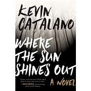 Where the Sun Shines Out by Catalano, Kevin, 9781510721999