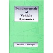 Fundamentals of Vehicle Dynamics by Gillespie, Thomas D., 9781560911999