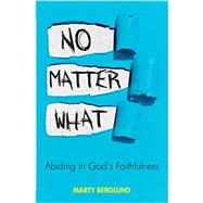 No Matter What by Berglund, Marty, 9781619581999