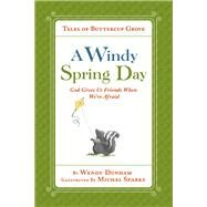 A Windy Spring Day by Dunham, Wendy; Sparks, Michal, 9780736972000