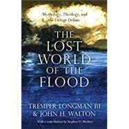 The Lost World of the Flood by Longman, Tremper, III; Walton, John H.; Moshier, Stephen O. (CON), 9780830852000