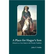 A Place for Hagar's Son by Noble, John T., 9781506402000