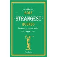 Golf's Strangest Rounds by Ward, Andrew, 9781911622000