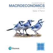 Foundations of Macroeconomics by Bade, Robin; Parkin, Michael, 9780134492001