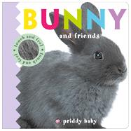Bunny and Friends Touch and Feel by Priddy, Roger, 9780312522001