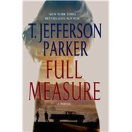 Full Measure A Novel by Parker, T. Jefferson, 9781250052001