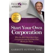 Start Your Own Corporation by Sutton, Garrett, 9781937832001