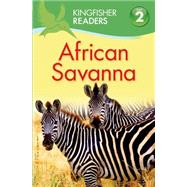 Kingfisher Readers L2: African Savanna by Llewellyn, Claire, 9780753472002