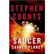 Saucer: Savage Planet by Coonts, Stephen, 9781250042002