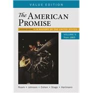 The American Promise, Value Edition, Volume 2 A History of the United States by Roark, James L.; Johnson, Michael P.; Cohen, Patricia Cline; Stage, Sarah; Hartmann, Susan M., 9781319062002
