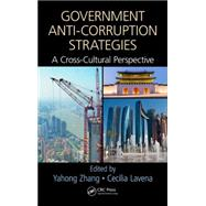 Government Anti-Corruption Strategies: A Cross-Cultural Perspective by Zhang; Yahong, 9781498712002