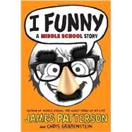 I Funny by Patterson, James; Grabenstein, Chris; Park, Laura, 9780316322003