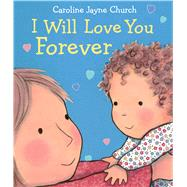 I Will Love You Forever by Church, Caroline Jayne, 9780545942003