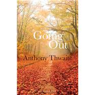Going Out by Thwaite, Anthony, 9781910392003