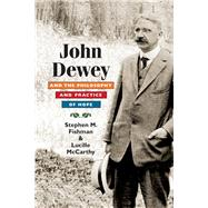 John Dewey and the Philosophy and Practice of Hope by Fishman, Stephen, 9780252032004