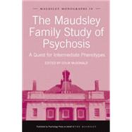 The Maudsley Family Study of Psychosis: A Quest for Intermediate Phenotypes by McDonald,Colm, 9781138872004