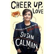 Cheer Up Love by Calman, Susan, 9781473632004