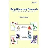 Drug Discovery Research : New Frontiers in the Post-Genomic Era by Huang, Ziwei, 9780471672005
