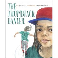The Thumbtack Dancer by Tyron, Leslie; Gilchrist, Jan Spivey, 9780997772005