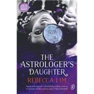 The Astrologer's Daughter by Lim, Rebecca, 9781922182005